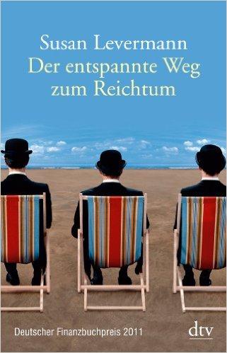Der entspannte Weg zum Reichtum von Susan Levermann